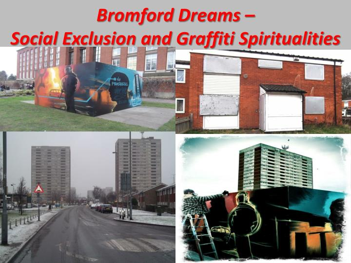 Bromford dreams social exclusion and graffiti spiritualities