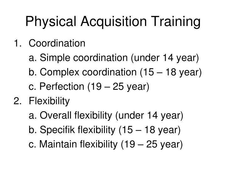 Physical Acquisition Training