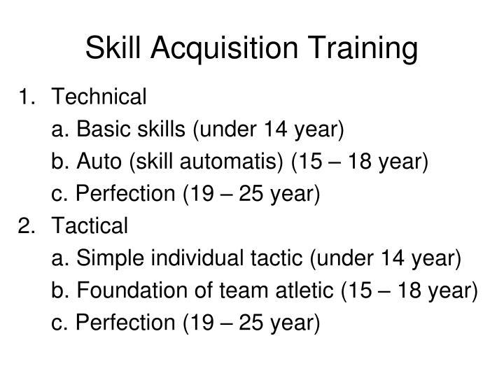 Skill Acquisition Training