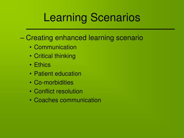 Learning Scenarios