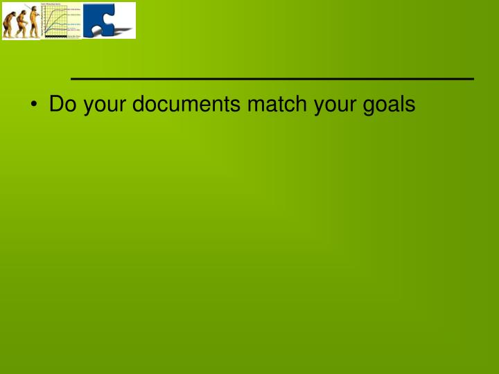 Do your documents match your goals