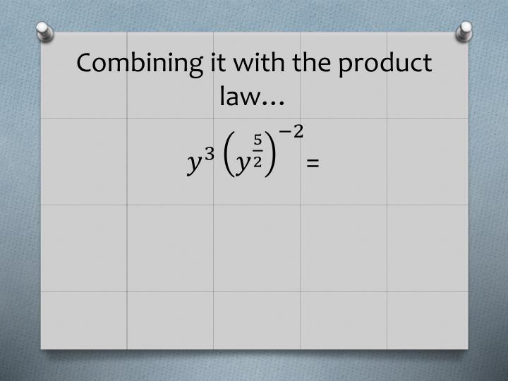 Combining it with the product law…