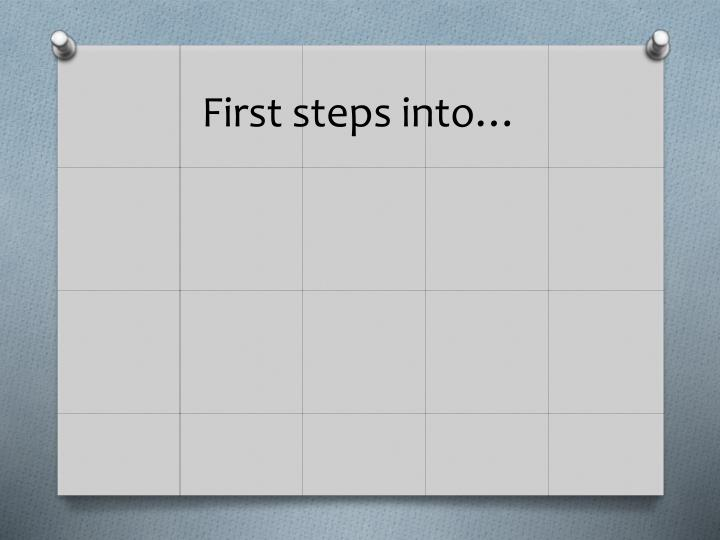 First steps into…