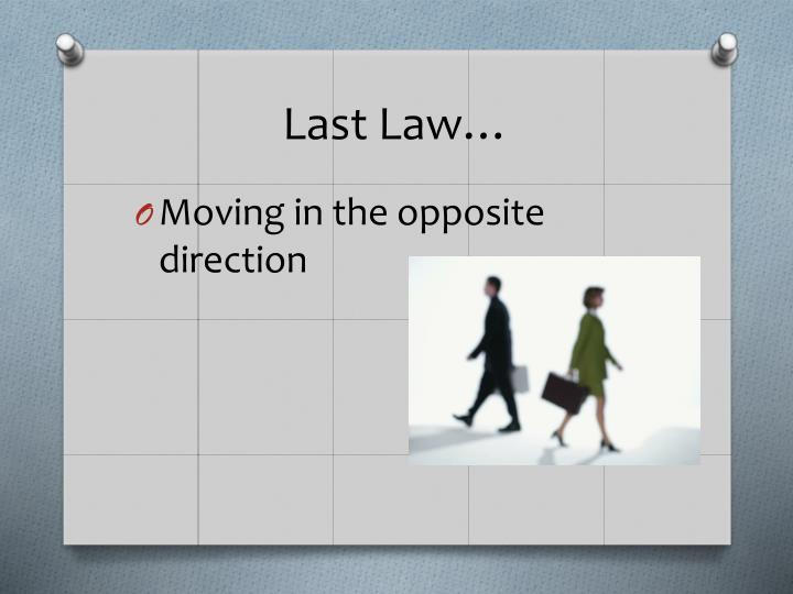 Last Law…