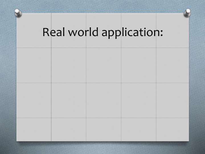 Real world application: