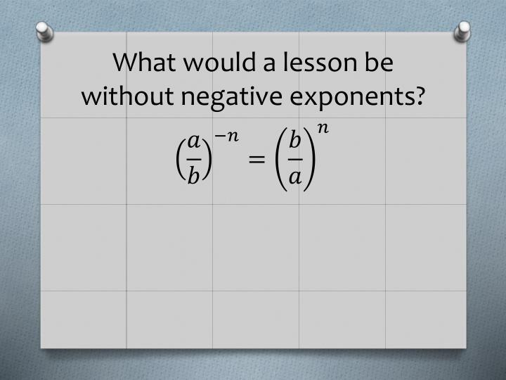 What would a lesson be without negative exponents?