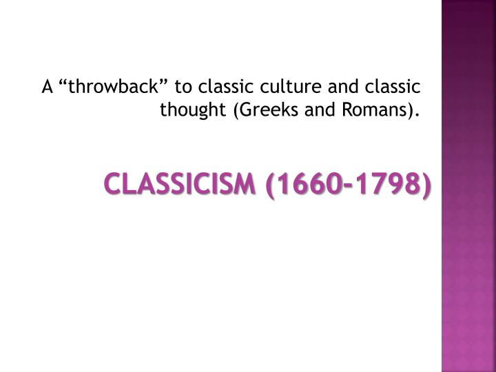 "A ""throwback"" to classic culture and classic thought (Greeks and Romans)."