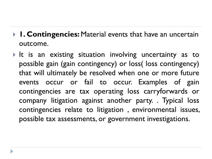 1. Contingencies: