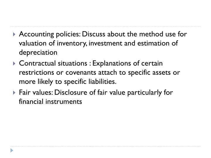 Accounting policies: Discuss about the method use for valuation of inventory, investment and estimation of depreciation