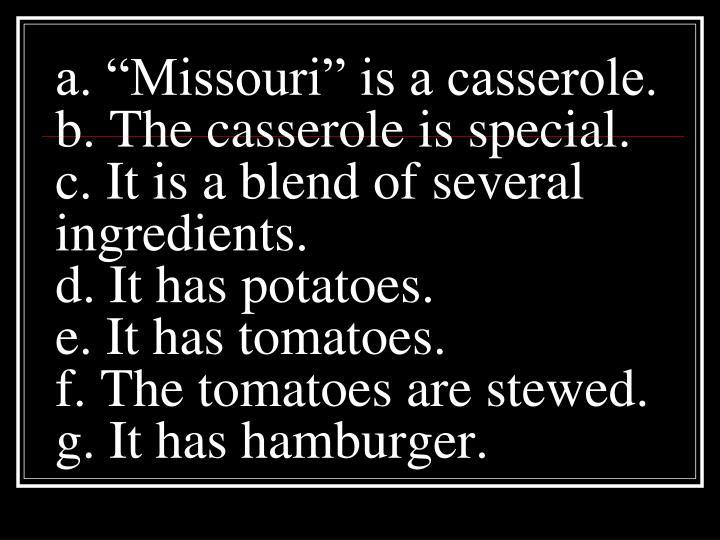"a. ""Missouri"" is a casserole."