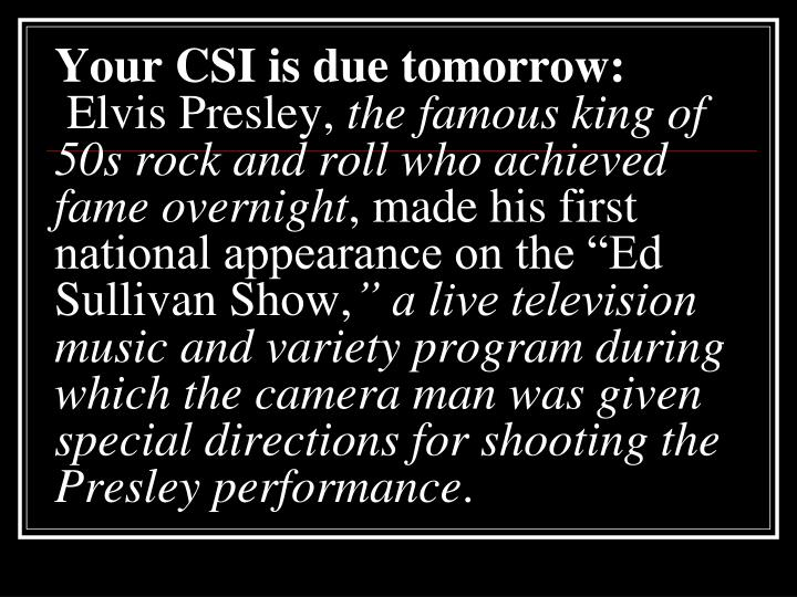 Your CSI is due tomorrow: