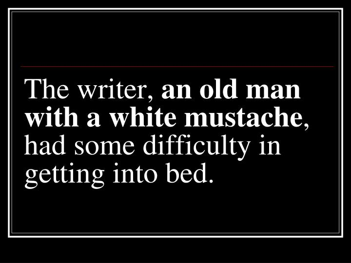 The writer,