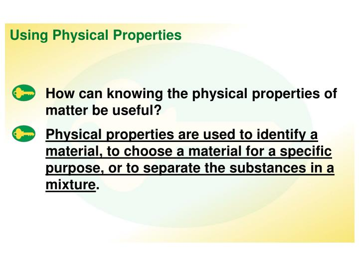 Using Physical Properties