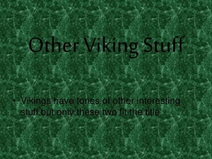 Other Viking Stuff