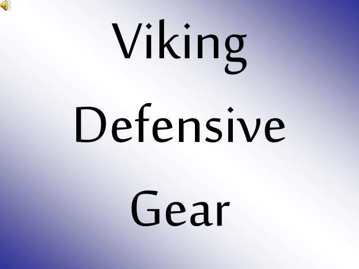 Viking Defensive Gear