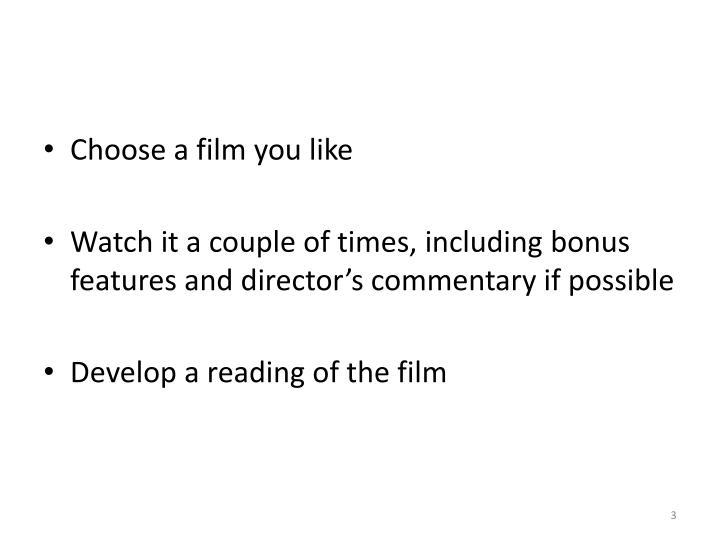 Choose a film you like