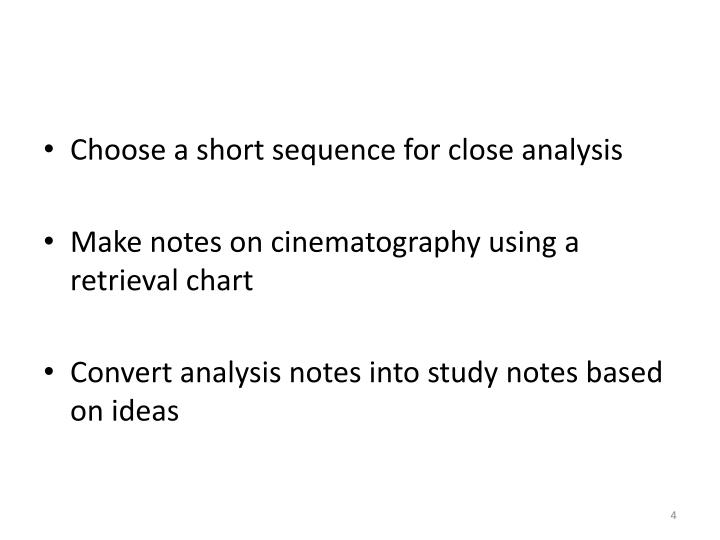 Choose a short sequence for close analysis