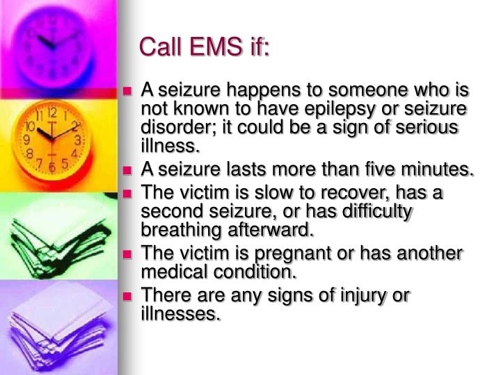 Call EMS if: