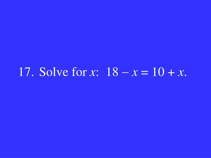 17.Solve for