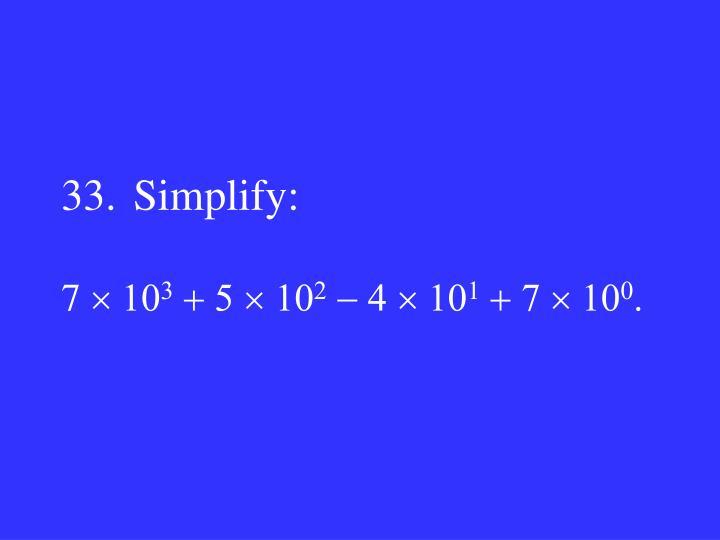 33.Simplify: