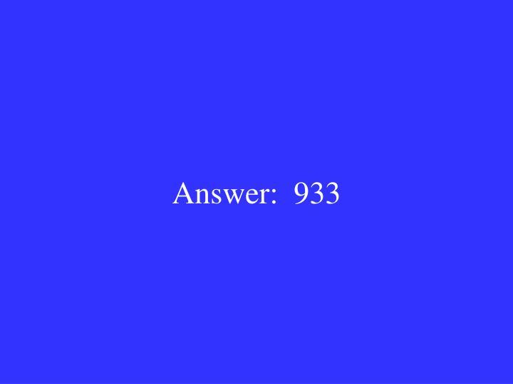 Answer:  933