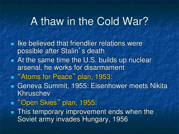A thaw in the Cold War?