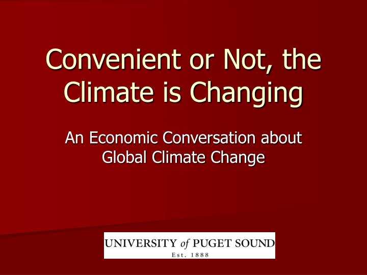 Convenient or not the climate is changing
