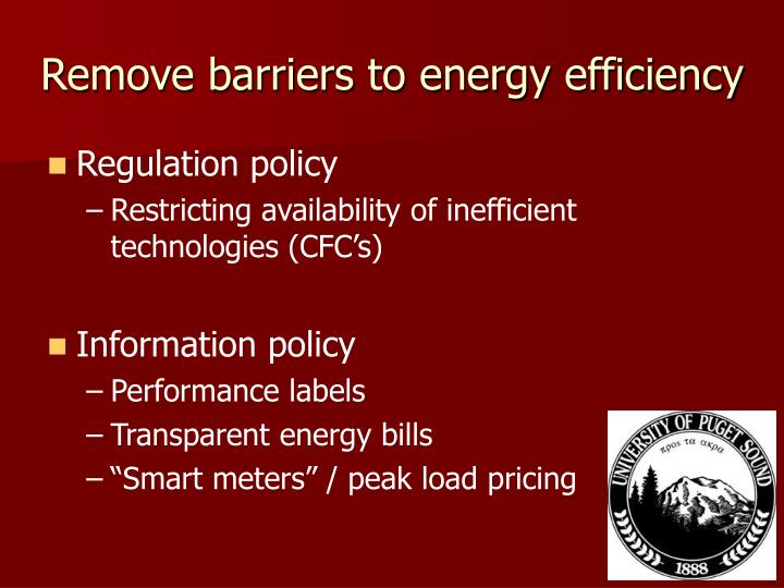 Remove barriers to energy efficiency