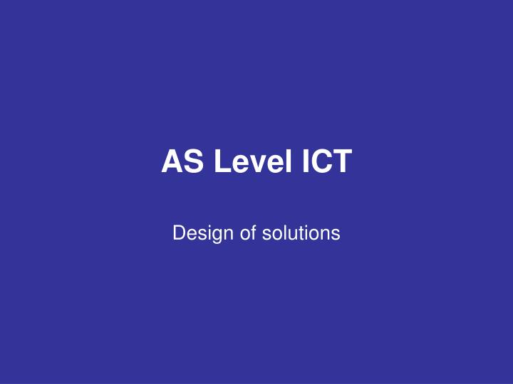 AS Level ICT