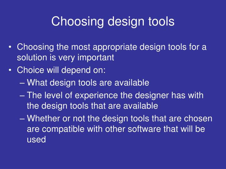 Choosing design tools