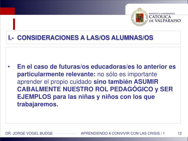 I.-  CONSIDERACIONES A LAS/OS ALUMNAS/OS