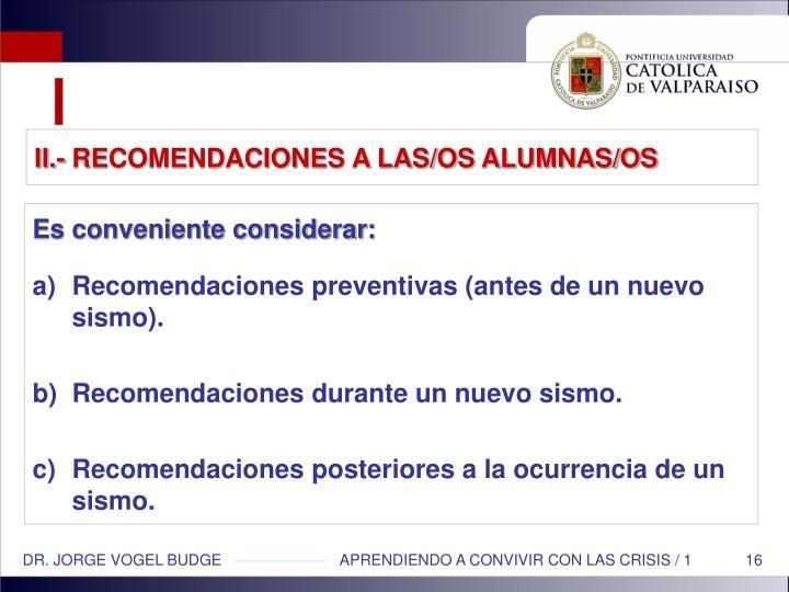 II.- RECOMENDACIONES A LAS/OS ALUMNAS/OS
