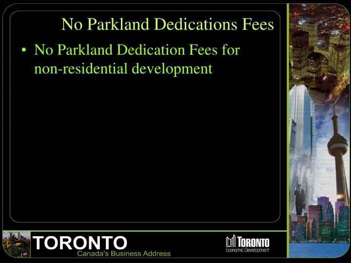 No Parkland Dedications Fees