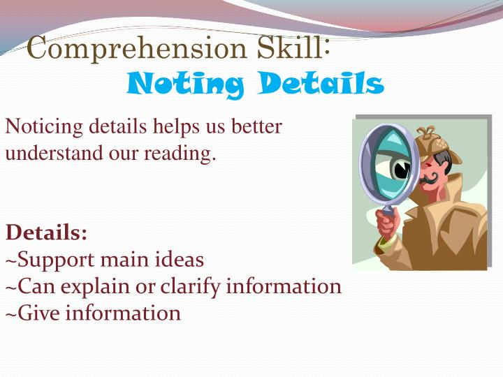 Comprehension skill noting details
