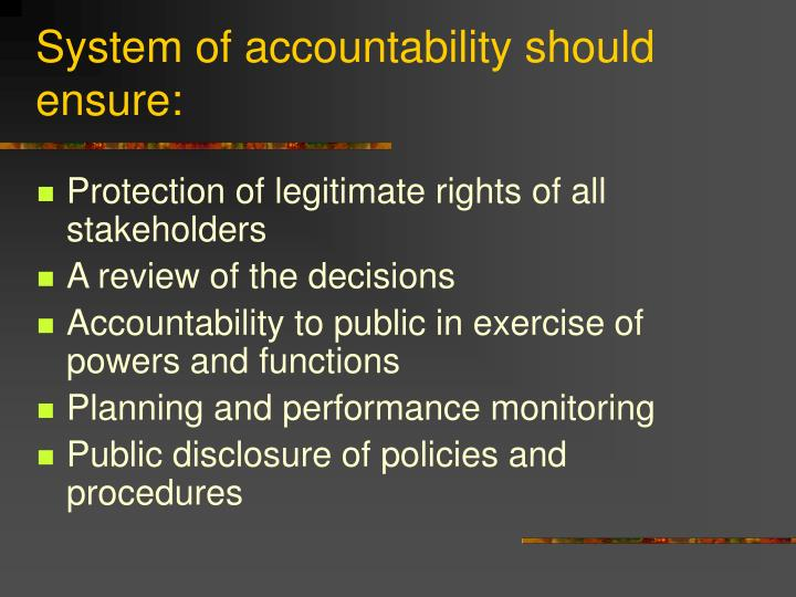 System of accountability should ensure: