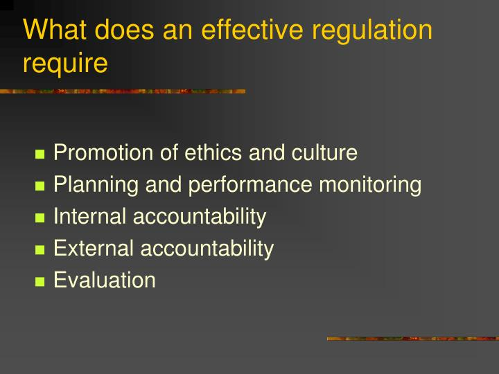 What does an effective regulation require