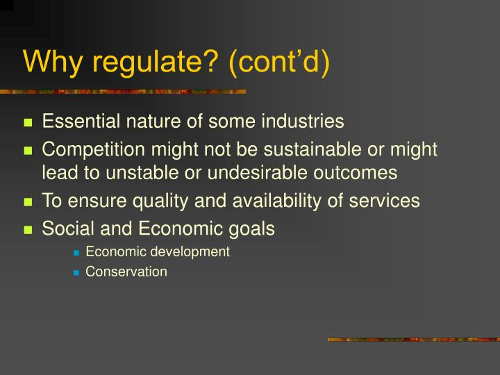 Why regulate? (cont'd)