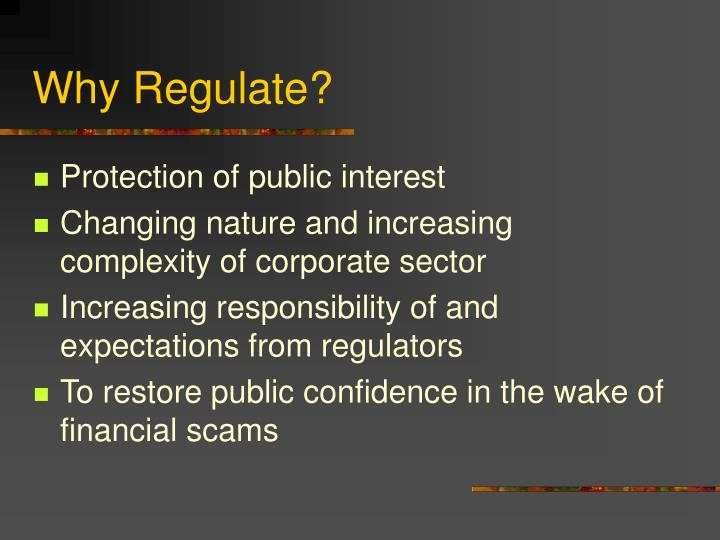 Why regulate