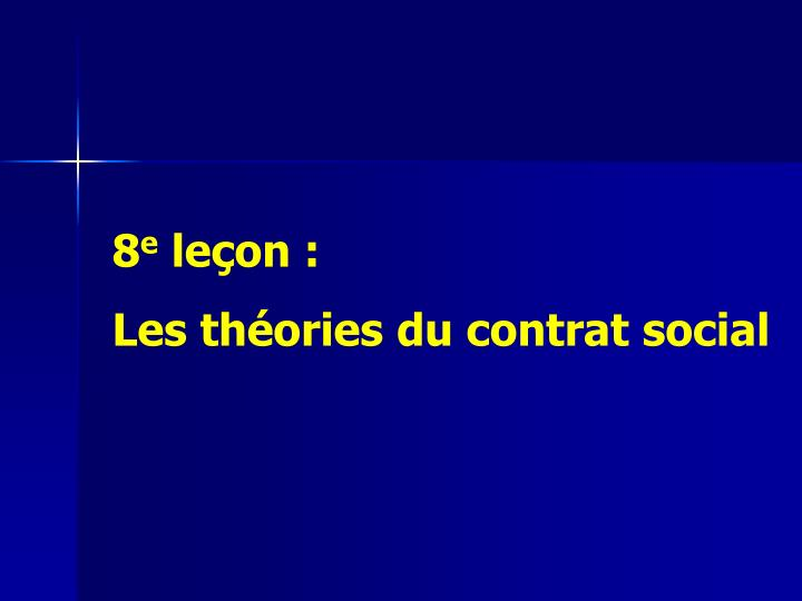 8 e le on les th ories du contrat social