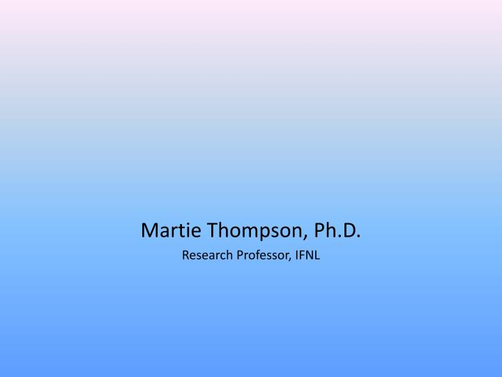 Martie thompson ph d research professor ifnl