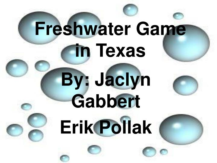 Freshwater Game in Texas
