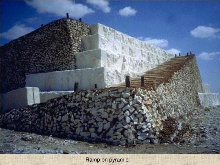 Ramp on pyramid