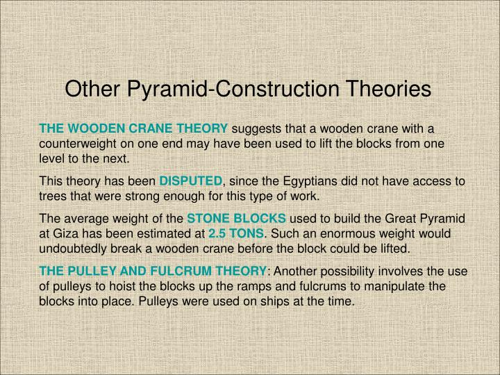 Other Pyramid-Construction Theories