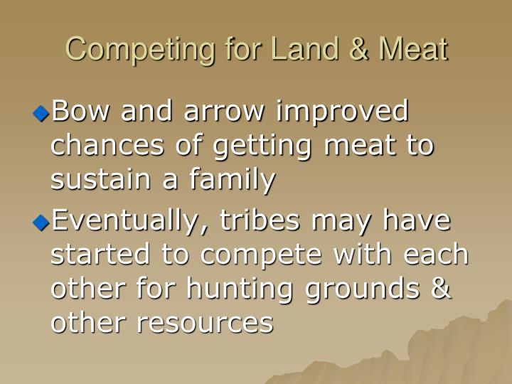 Competing for Land & Meat