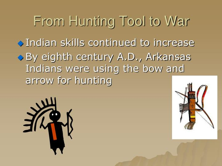 From Hunting Tool to War