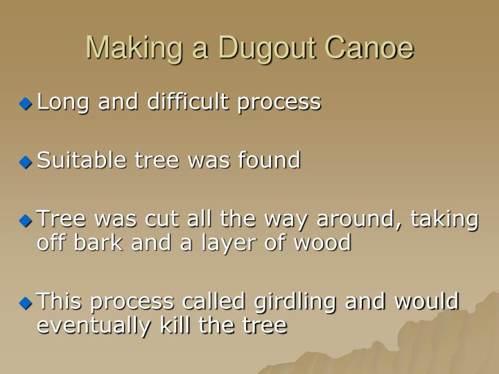 Making a Dugout Canoe