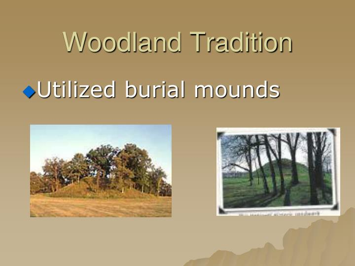 Woodland Tradition