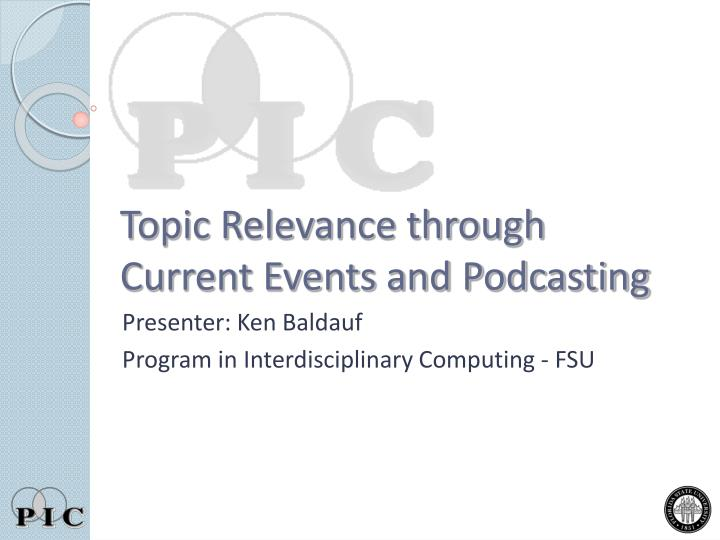 Topic relevance through current events and podcasting