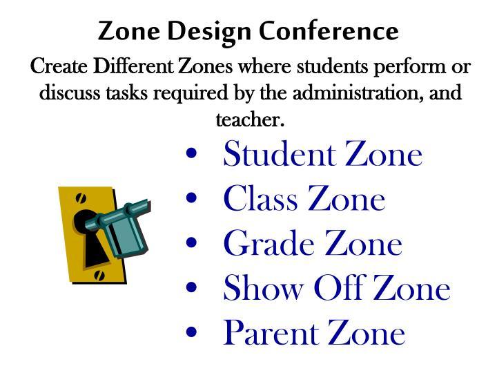 Zone Design Conference