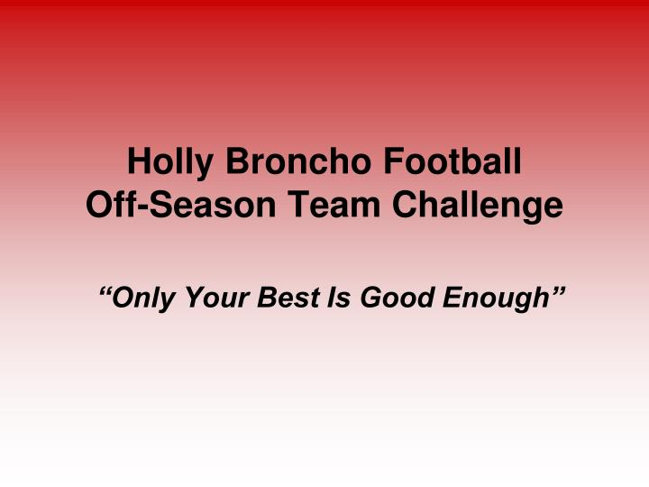 Holly broncho football off season team challenge